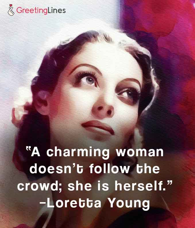 women's day quote Loretta Young